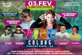 Vibe Colors: um festival com mais de 10 horas de música dia 03 de fevereiro em Pindaré