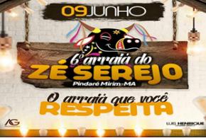Dia 9 de junho acontece a 6ª edição do 'Arraiá do Zé Serejo' em Pindaré Mirim