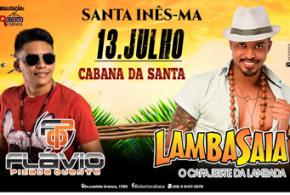 Dia 13 de julho na Cabana da Santa em Santa Inês tem a Banda Lambasaia e Flávio Pizada Quente